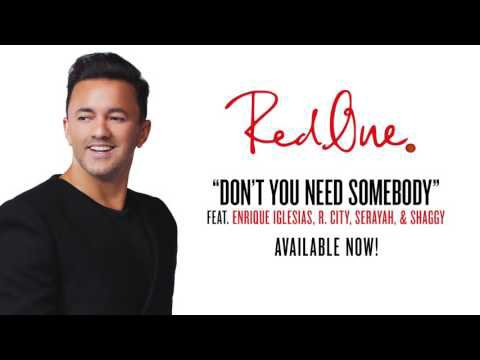 """RedOne - """"Don't You Need Somebody"""" ft. Enrique Iglesias, R. City, Shaggy & Serayah (Official Audio)"""