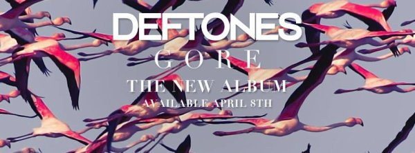DEFTONES:Gore-nouvel album (8/4/16)Hearts/Wires