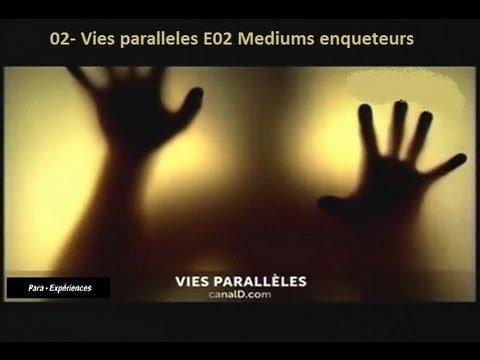 Vies paralleles E02 Mediums enqueteurs