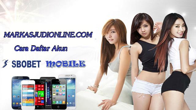 Cara Daftar akun Sbobet Mobile Indonesia - SITUS BOLA ONLINE
