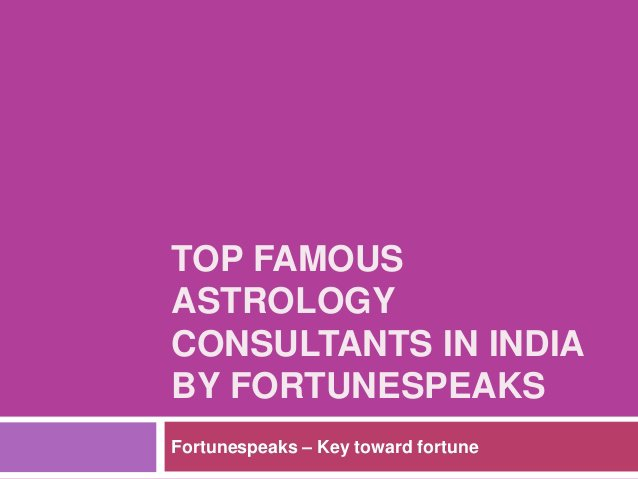 Top Famous Astrology Consultants in India by Fortunespeaks