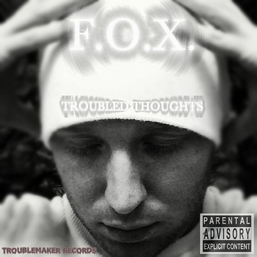 F.O.X. - Troubled Thoughts Hosted by F.O.X.