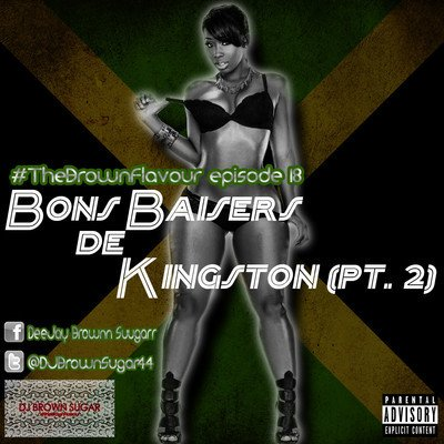 #TheBrownFlavour episode 18: Bons Baisers de Kingston pt. 2