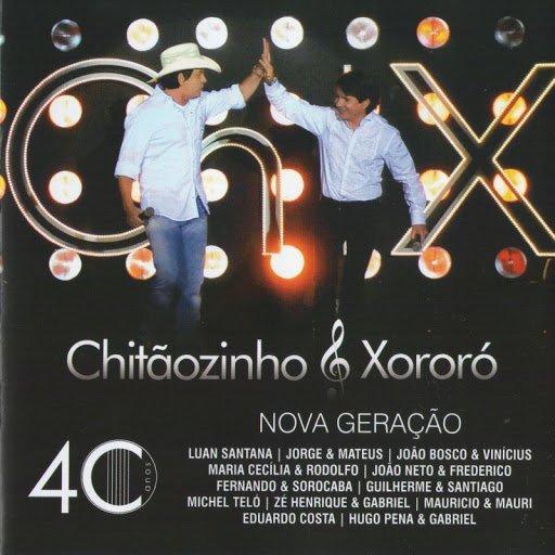 Confira Meninos do Brasil de Chitãozinho e Xororó