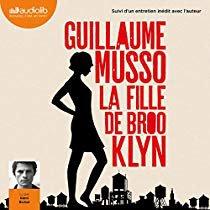 110 - Mon marathon Guillaume Musso - La Fille de Brooklyn - Lu par Rémi Bichet  Durée 9 h et 45 min - Éditeur Audiolib