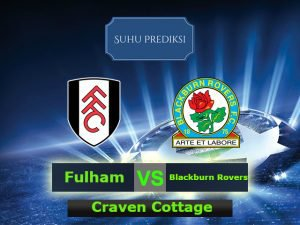 Prediksi Bola Fulham Vs Blackburn Rovers 15 Maret 2017
