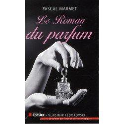 Le roman du parfum - Pascal Marmet - Livres - GibertJoseph.com