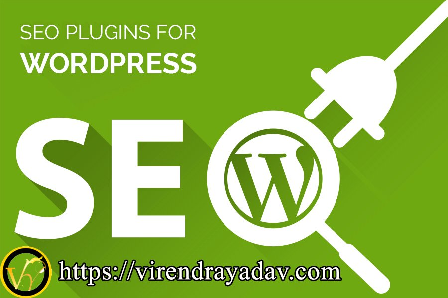 How to Dominate SEO With Hottest WordPress Plugins - Virendra Yadav