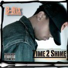 B-Nix - Time 2 Shine