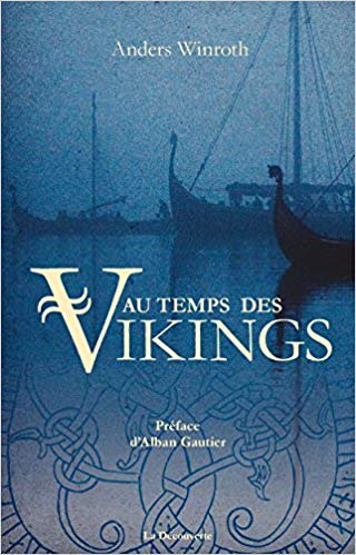 Au temps des Vikings de Anders Winroth