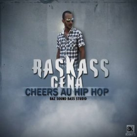[Mp3] Raskass Cena - Cheers au hip hop | Prod By BAZ SOUND BASS Studio - Partaz Out Mizik