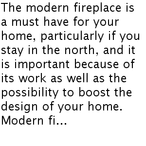 Modern day Fireplaces: A Must Include For Your Home!