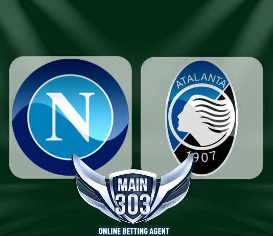 Prediksi Napoli VS Atalanta Piala Dunia Rusia 2018 – Agen Judi Bola Casino Taruhan Online Terpercaya Indonesia