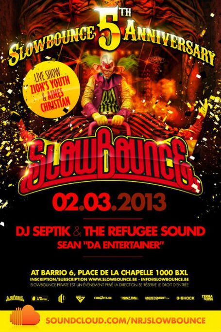 "Agenda #Clubbing • SLOWBOUNCE • 5th Anniversary • 02.03.2013 @ Barrio #Brussels • DJ SEPTIK, SEAN ""DA ENTERTAINER"" (Refugee Sound), Zion's Youth & Aines Christian 