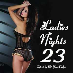 Ladies Nights 23  mixed by Dj @YoanDelipe