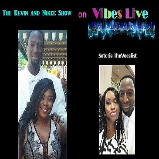 The Kevin and Nikee Show on VIBES-LIVE! - Setoria TheVocalist