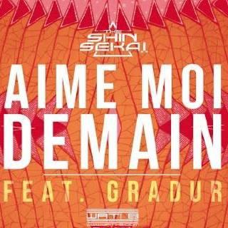 """Découvrez le nouveau single de The Shin Sekaï """" Aime moi demain """" en feat avec Gradur"""