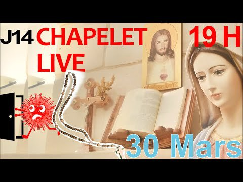 Chapelet LIVE Anti – Coronavirus 19H 🙏 Lundi 30 Mars 2020 Mystères Joyeux