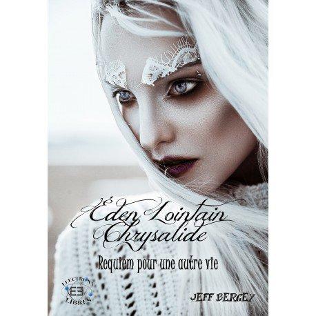Eden Lointain 3 - Chrysalide – Requiem pour une autre vie