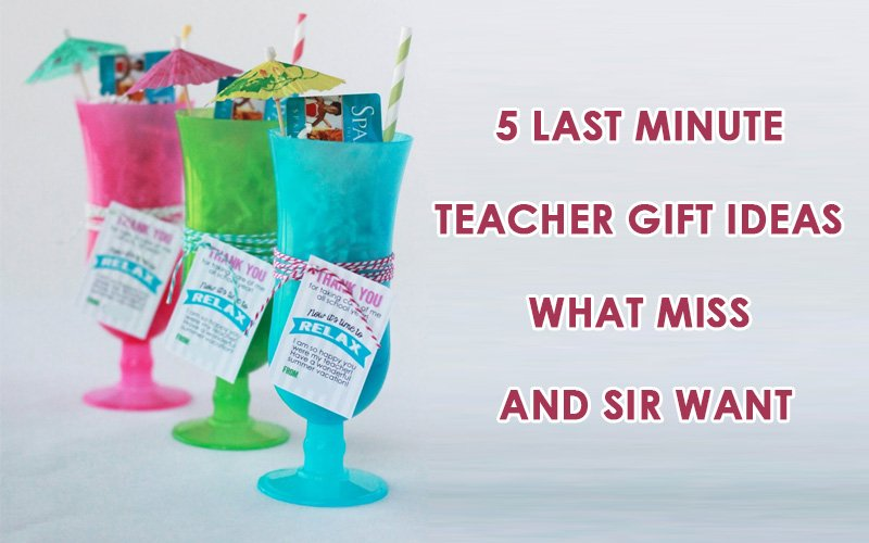 5 Easy Last Minute Teacher Gifts