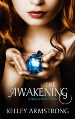 Darkest Powers 2 : The Awakening / Pouvoirs Obscurs, tome 2 : L'éveil de Kelley Armstrong