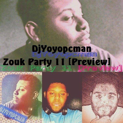 Djyoyopcman - Zouk Party 11 [Preview] {Official mix}