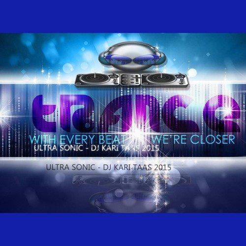 Ultra Sonic - Dj Kari Taas 2015 - Style Techno & Trance - Genre EDM -133 Bpm