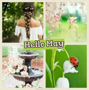 Hello May ! | Passions-Fictions