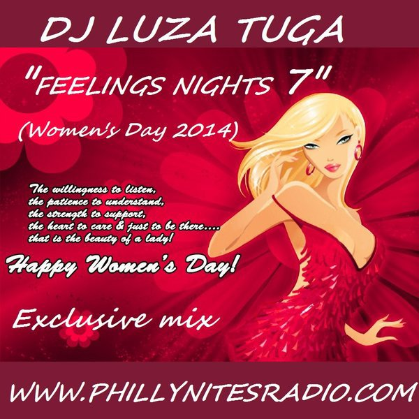 "Dj LuzaTuga ""Feelings Nights #7""  (Women's Day 2014) on PhillyNitesRadio"
