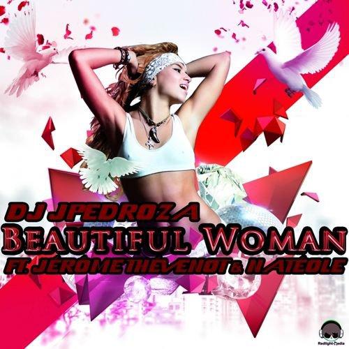 Dj JPedroza Feat. Jérôme Thévenot & Natéole - Beautiful Woman (Extended Mix)