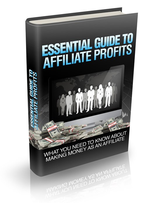 The Essential Guide to Affiliate Profits