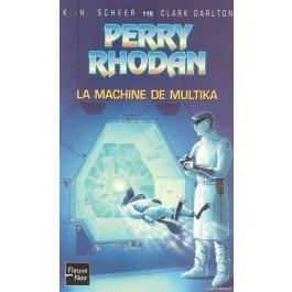 La machine de Multika - Perry Rhodan - K-H Scheer, Clark Darlton - 9782265084834 - Livre