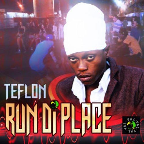 Teflon - Run Di Place Remix Djyoyopcman {High Energy Riddim}[Exclusif Fev 2K15]