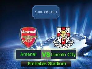 Prediksi Bola Arsenal Vs Lincoln City 12 Maret 2017