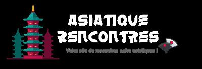 Site de rencontre asiatique - Asiatique-Rencontres.club