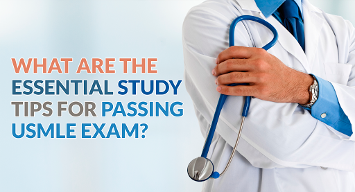 What are The Essential Study Tips for Passing USMLE Exam?