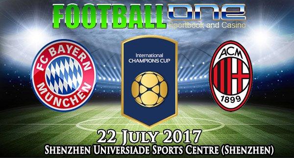 Prediksi BAYERN MUNCHEN vs AC MILAN 22 July 2017