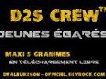 D2S Crew™ - MAXI 5 GRAMMES EN TÉLÉCHARGEMENT LIBRE...