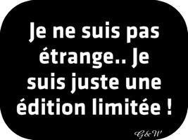 Je ne suis pas étrange....