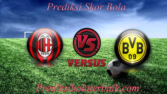 Prediksi Milan vs Borussia Dortmund 18 Juli 2017 - Prediksi Bola