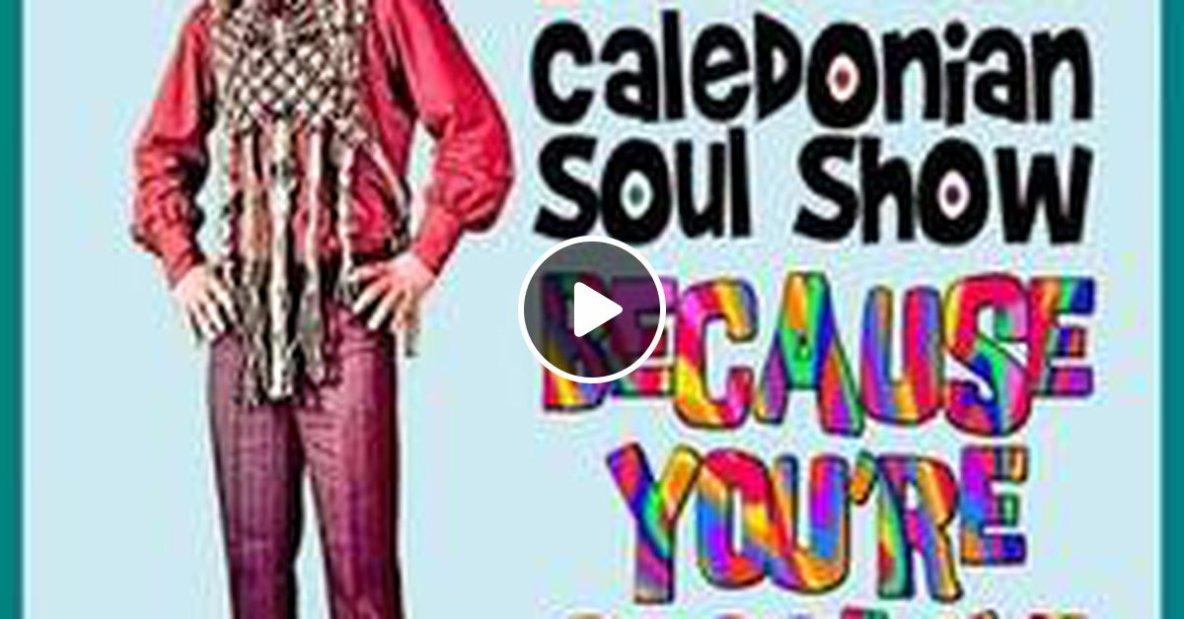 Caledonian Soul Show 20.03.19.