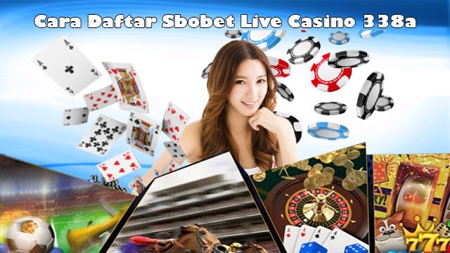 Cara Daftar Sbobet Live Casino 338a | Sbobet Live Casino 338a Android