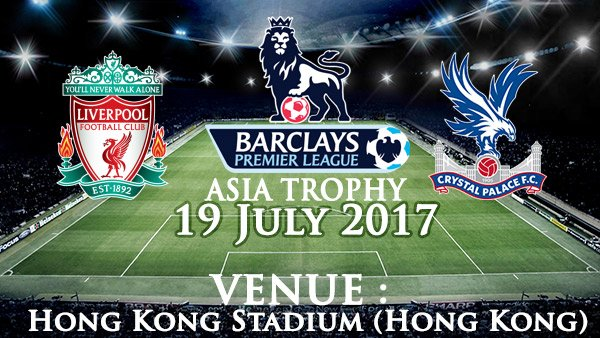 Prediksi LIVERPOOL vs CRYSTAL PALACE 19 July 2017