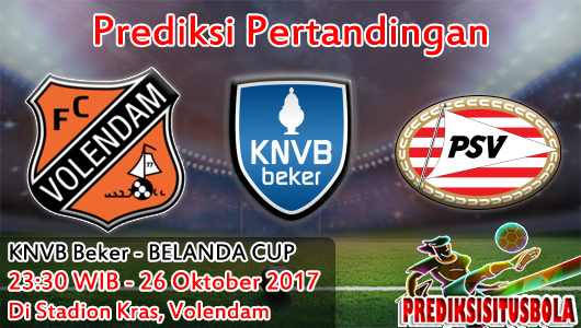 Prediksi Volendam VS PSV 26 Oktober 2017 | Prediksi Bola