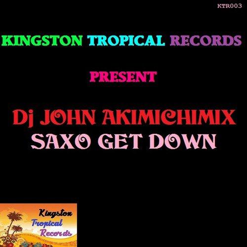dj john akimichimix - Saxo Get down [Remix Djyoyopcman] - SoundCloud