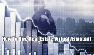 How To Hire Real Estate Virtual Assistant - A Complete Guide