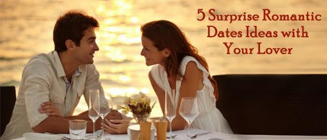 5 Surprise Romantic Dates Ideas with Your Lover - Best Flowers Delivery