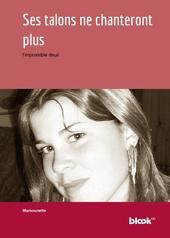 Le livre imprimé 'Ses talons ne chanteront plus' de Mamounette - BlookUp