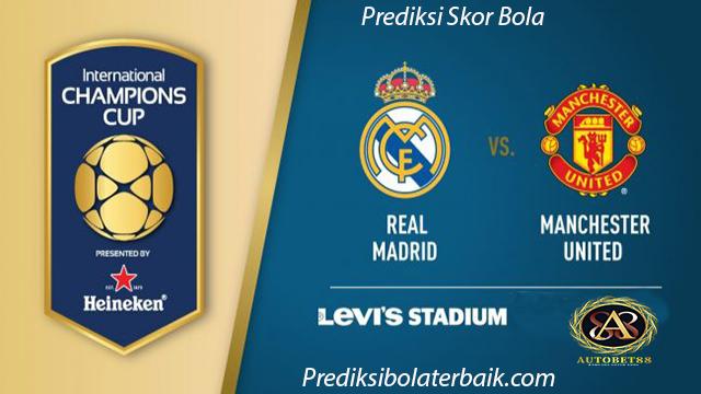 Prediksi Real Madrid vs Manchester United 24 Juli 2017 - Prediksi Bola