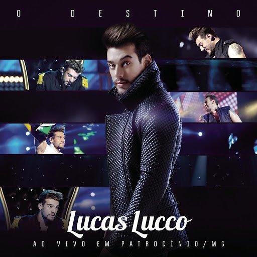 Confira Destino (Ao Vivo) de Lucas Lucco